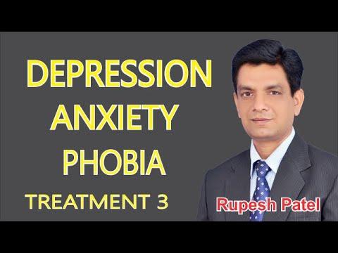 Depression, Anxiety Phobia reason and treatment By Rupesh Patel