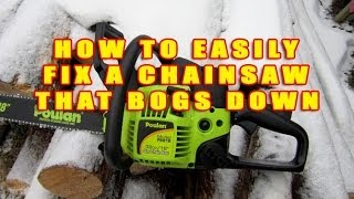 How To Easily Fix A Chainsaw That Bogs Down By Adjusting The Carburetor