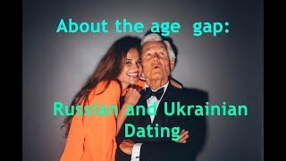 Russian & Ukrainian dating all about the age gap