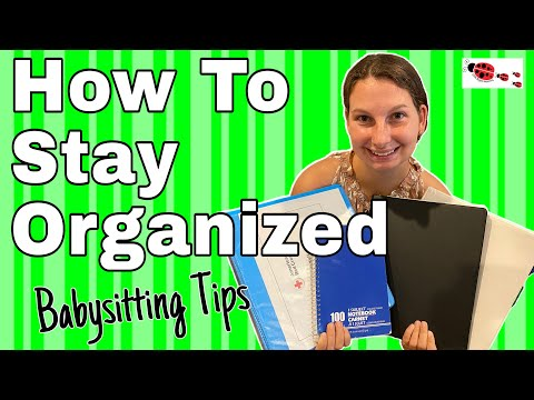 How To Stay Organized Babysitting Tips