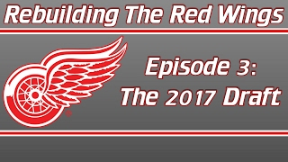 zetterberg trade rebuilding the red wings ep 03 nhl 17 gm mode