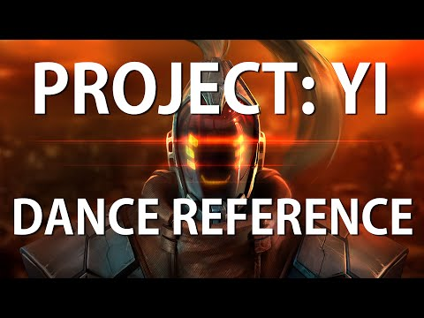 PROJECT: Yi Dance – 「HAVE A NICE DAY」– League of Legends (LoL)