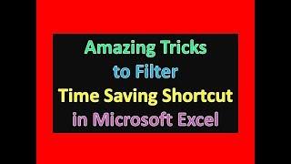 Amazing Tricks to Filter ( Time Saving Shortcut Keys ) in Microsoft Excel