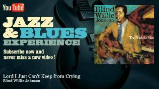 Blind Willie Johnson - Lord I Just Can
