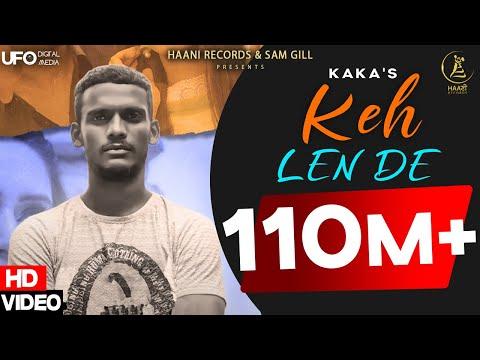 Keh Len De (Official Video) Kaka | Latest Punjabi Song 2020 | New Punjabi Songs 2020 | Haani Records