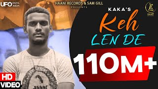 Keh Len De (Official Video) Kaka | Latest Punjabi Song 2020 | New Punjabi Songs 2020 | Haani Records
