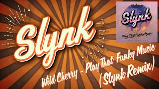 Wild Cherry - Play That Funky Music (Slynk Remix) [Free Download]