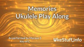 Memories Maroon 5 Ukulele Play Along