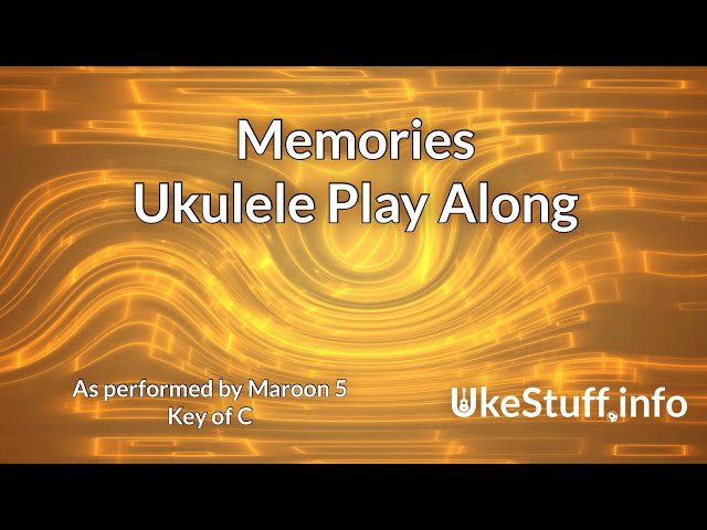 Memories (Maroon 5) Ukulele Play Along