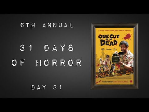 October 2019 Day 31: ONE CUT OF THE DEAD (2019)  • UFNP Review