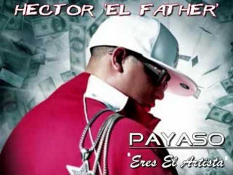 Hector 'El Father' - Payaso (Eres El Artista) (HQ)