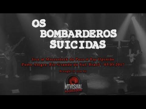 OS BOMBARDEIROS SUICIDAS - Live at Morrostock de Peso - Porto Alegre [2017] [FULL SET]