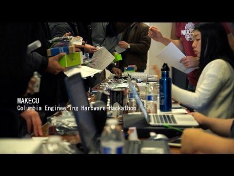 MakeCU: What is a hack? Columbia Engineering Hardware Hackathon