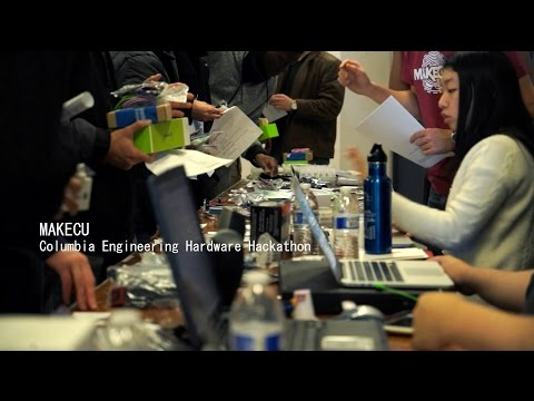 MakeCU: What is a hack? Columbia Engineering Hardware Hackathon