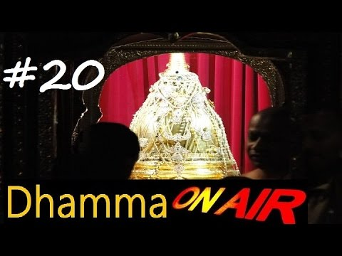 Dhamma on Air #20: Relics, Passions, Dreams, and Aliens