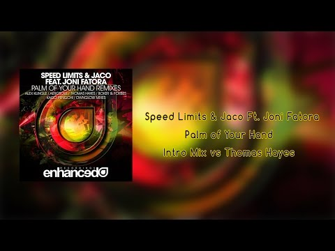 Speed Limits & Jaco Ft. Joni Fatora - Palm Of Your Hand (Intro Mix vs Thomas Hayes Remix)