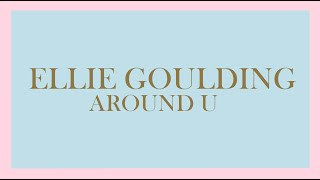 Ellie Goulding - Around U (Audio)