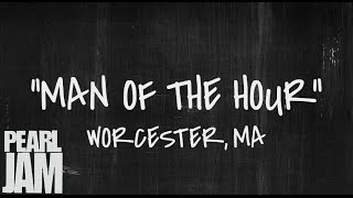 Man of the Hour - Live in Worcester, MA (10/15/2013) - Pearl Jam Bootleg YouTube Videos