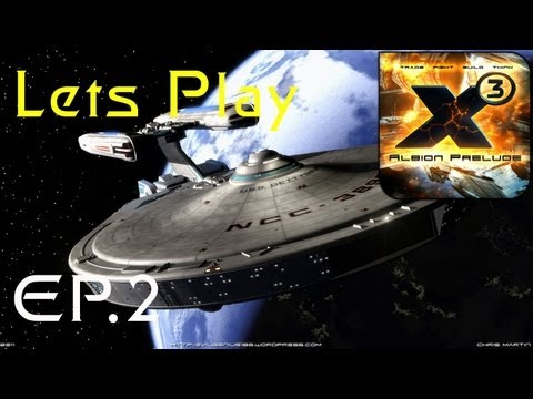 Lets Play X3 Albion Prelude: Chap 1 - Ep:2 Star Trek