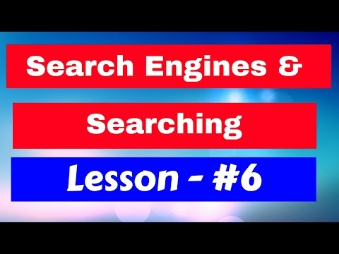 Search Engines and Searching Lesson #6