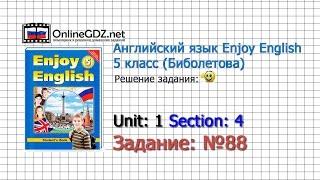 """Unit 1 Section 4 Задание №88 - Английский язык """"Enjoy English"""" 5 класс (Биболетова)"""