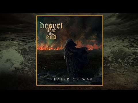 "Desert Near The End "" Theater Of War"" (FULL ALBUM WITH LYRICS)"