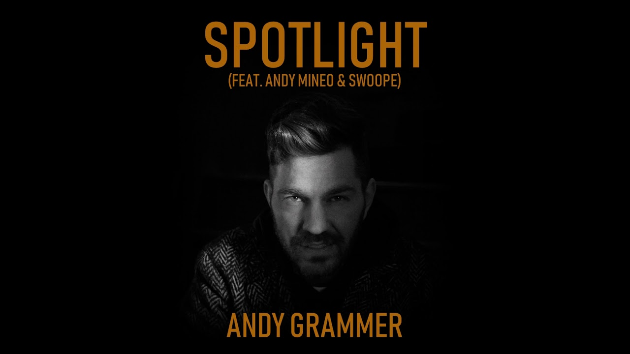 Andy Grammer - Spotlight (feat. Andy Mineo & Swoope) (Audio)