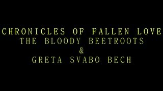 【Lyrics】Chronicles of a Fallen Love - The Bloody Beetroots & Greta Svabo Bech