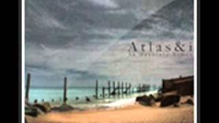 Atlas & i - Away Beneath The Skyline (New Song 2010)