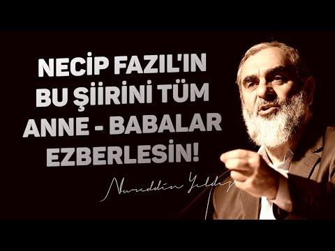 NECİP FAZIL'IN BU ŞİİRİNİ TÜM ANNE - BABALAR EZBERLESİN! | Nureddin Yıldız