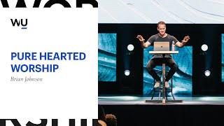 Pure-Hearted Worship || Brian Johnson at WorshipU On Campus