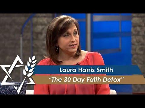 Laura Harris Smith:  The 30 Day Faith Detox November 7, 2016