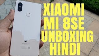 Xiaomi MI 8SE Hands-on Unboxing Review ! Hindi India