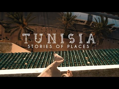 STORIES OF PLACES - TUNISIA