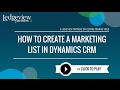 How to Create a Marketing List in Dynamics CRM
