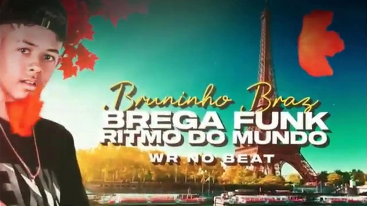 BRUNINHO BRAZ RITMO DO MUNDO WR NO BEAT