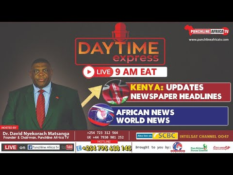 DAYTIME EXPRESS: KENYA (Update, Newspaper headlines) African news. World News