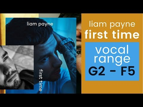 "Liam Payne ""First Time"" Vocal Range G2 - F5 (+ Other Solo Songs!)"