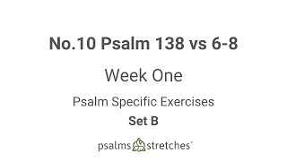 No.10 Psalm 138 vs 6-8 Week 1 Set B