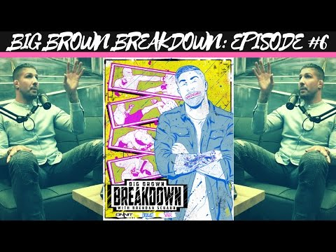 Big Brown Breakdown - Episode 6: Penn vs Rodriguez, Mark Hunt Suing the UFC, Conor-Floyd, and More!