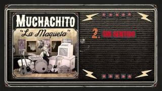 "Muchachito ""La Maqueta"" - Sin sentido (Video Lyrics)"