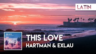 Hartman & Exlau - This Love [Miami Beats]