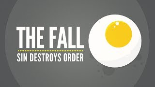 The Fall of Man - Sin Destroys Order