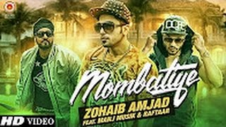 Zohaib Amjad   Mombatiye ft  Raftaar & Manj Musik   New Punjabi Songs 2015   Official Video