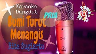 Download Karaoke Bumi Turut Menangis Rita Sugiarto Pria (Karaoke Dangdut Lirik Tanpa Vocal)