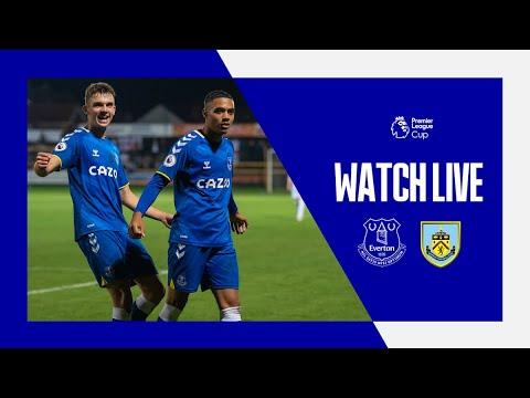 EVERTON U23 V BURNLEY U23 | LIVE PREMIER LEAGUE CUP MATCH
