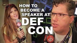 HOW TO BECOME A SPEAKER AT DEF CON