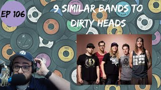 Let's Explore 9 Similar Bands to Dirty Heads