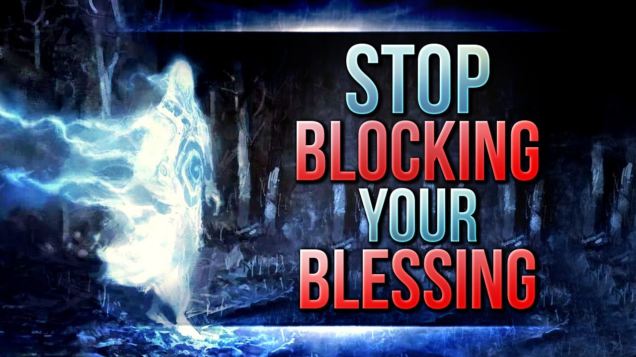 Stop Blocking Your Blessing | You Might Want To Watch This Video Right Away