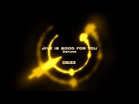 Defunk - Jive is good for you (Original Mix)